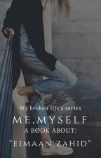 ME, Myself by EimaanZahid15