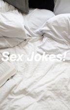 sex jokes!  by pvrisftmatty