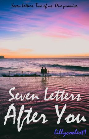 Seven Letters After You by LiLLyCoOLeSt1