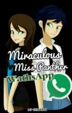 Miraculous Miss Panther WathsApp by Lu-Chan666