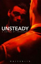 Unsteady by Writer17x