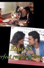 KAYA SS : Perfect Recipe of Love  by kaya-reporters