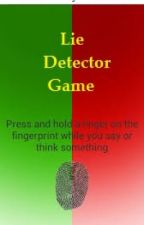 Lie Detector Game . (One shot) by ItsHeavenlyWithYou