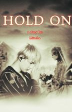 Hold On by monicbeone