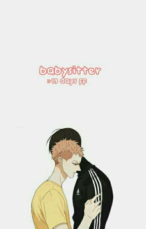 Babysitter  ☞ 19 Days/He Tian X Mo Guan Shan by nicotinecv