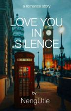 Love You In Silence by NengUtie