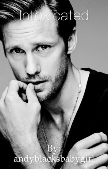 Intoxicated ~True Blood/Eric Northman~