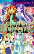 La Loca Vida En La Universidad (LDDMC 2) [CANCELADA] by OtakuPegasister4ever