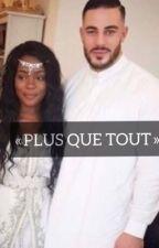 """"""" Plus que tout """" by l_djennah"""