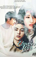 [Chapter✔] Chasing Love by lovefinite87