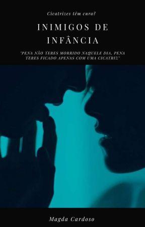 Inimigos De Infância {CONCLUÍDO} by _Magda_Cardoso_