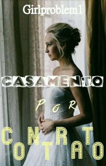 Casamento Por Contrato (KLAROLINE)♡♡♡.