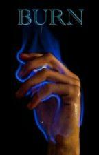 BURN by Ypriane