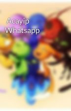 Acayip Whatsapp by Ihgg5863