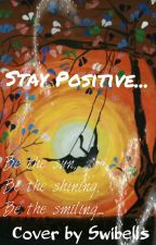 STAY POSITIVE♥ by -Positive_World-