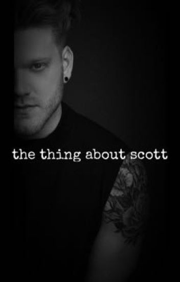 the thing about scott