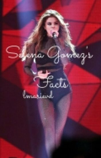 31 Facts About Selena Gomez ©