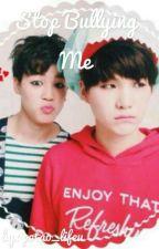 Stop Bullying me (Yoonmin) by potato_lifeu