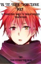 Is it true you love me? Grey X Male!Reader by TheOtakuFreak14