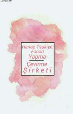 Hanae Tsukiyo Fanart Yapma / Çevirme Şirketi  by _tsunae