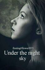 Under the night sky (pausiert) by floating0flower9921