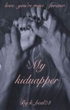 My Kidnapper by k_beal23