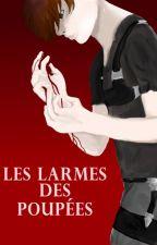 Les Larmes Des Poupées by Charlie_Puca