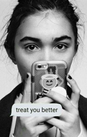 Treat You Better ➸ Cowan [HIATUS]