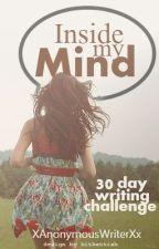 Inside my Mind (thirty day writing challenge) by XAnonymousWriterXx