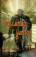 Buscando Juntos  by Keilitales