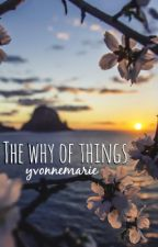 The Why of Things by yvonnemarie