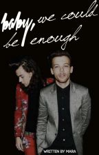 baby, we could be enough ➳ larry stylinson by sweatlife