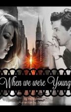 When We Were Young by MNDaydreamer