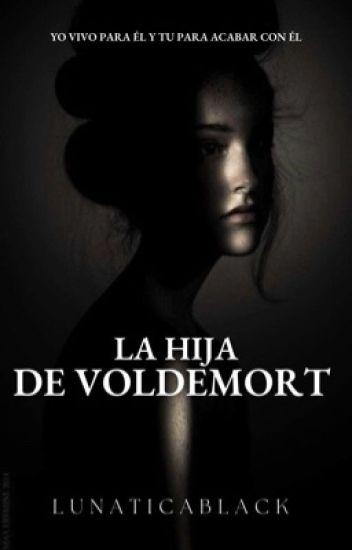 La hija De Voldemort