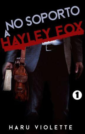 No soporto a Hayley Fox by valitis08