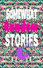 SOMEWHAT RANDOM STORIES by Luxer_