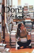 Don't forget! by justellisa