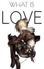 What Is Love? (Annie x Eren) Shingeki no Kyojin by Ayumiferoux