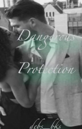 Dangerous Protection by Debbie0803