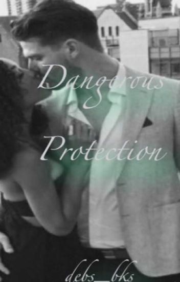 Dangerous Protection