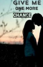 Give Me One More Chance by louisehepburn