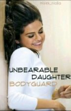 Unbearable daughter bodyguard.    ll N.H ll ✔ by misiek_nialla