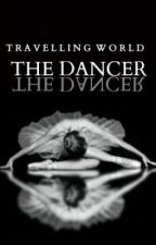 The Dancer by travelling_world