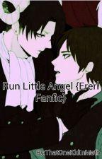 Run Little Angel {Ereri Fanfic} by AnimeShipper443