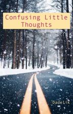 Confusing Little Thoughts by dadelik