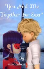 """You and me together for ever"" ~ a Ladrien story by miraculous_story"