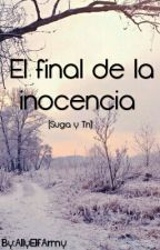El Final De La Inocencia by AllyElfArmy