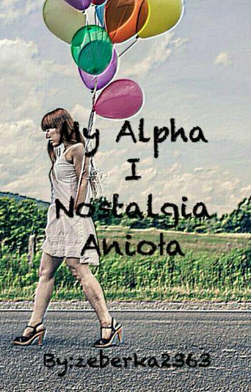 My Alpha I Nostalgia Anioła