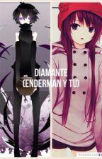 Diamante (Enderman x tú) [Hiatus temporalmente] by Ment_Cream