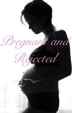 Pregnant and Rejected by MaccDaddy03